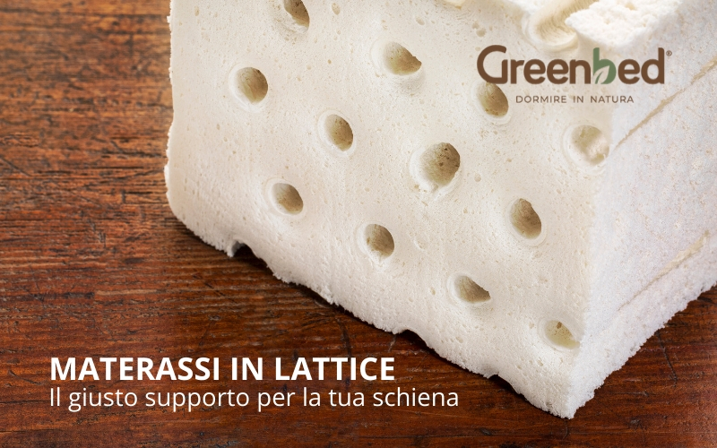 TUTTI I BENEFICI DEI MATERASSI IN LATTICE GREENBED