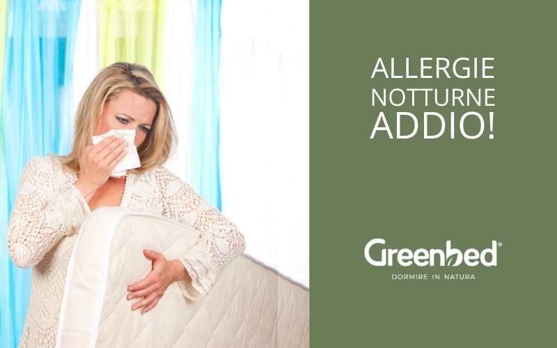STOP ALLE ALLERGIE NOTTURNE CON I MATERASSI ANALLERGICI GREENBED